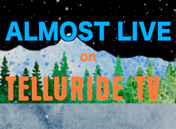 Almost Live on Telluride TV