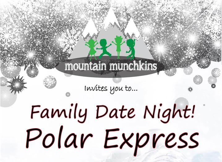 Mountain Munchkins Polar Express Family Date Night