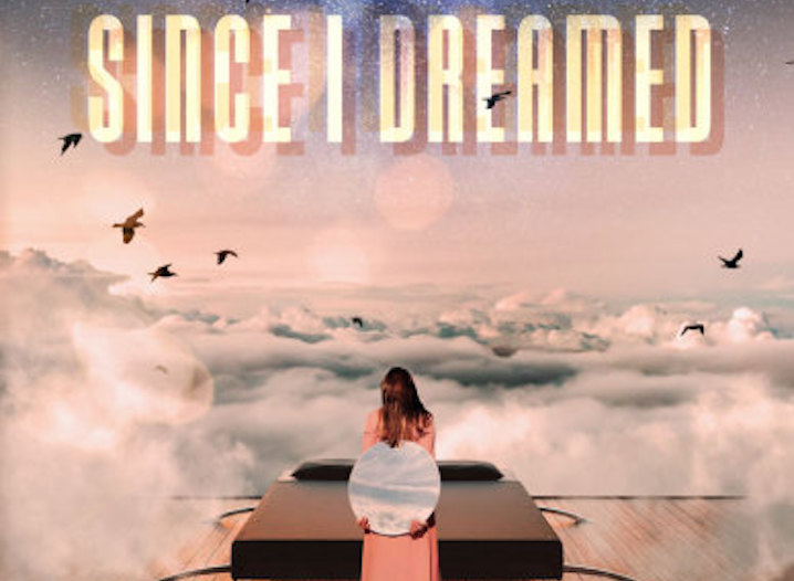 Since I Dreamed